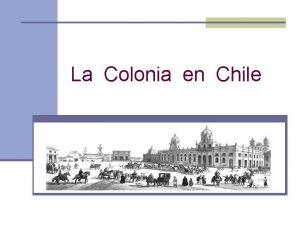 La Colonia en Chile La Colonia en Chile
