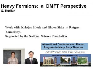 Heavy Fermions a DMFT Perspective G Kotliar Work