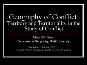 Geography of Conflict Territory and Territoriality in the