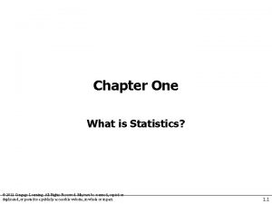 Chapter One What is Statistics 2012 Cengage Learning