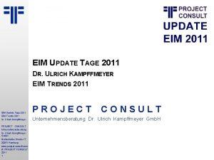 EIM UPDATE TAGE 2011 DR ULRICH KAMPFFMEYER EIM