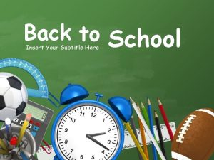 Back to School Insert Your Subtitle Here Back