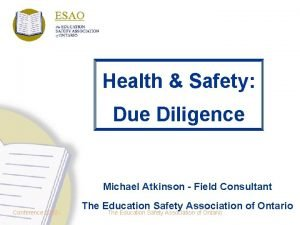 Health Safety Due Diligence Michael Atkinson Field Consultant