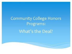 Community College Honors Programs Whats the Deal Community