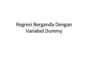 Regresi Berganda Dengan Variabel Dummy Jika variabel bebas
