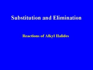 Substitution and Elimination Reactions of Alkyl Halides Substitution