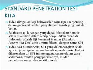 STANDARD PENETRATION TEST KITA Tidak diragukan lagi bahwa