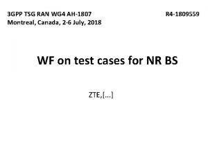 3 GPP TSG RAN WG 4 AH1807 Montreal