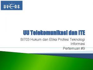 UU Telekomunikasi dan ITE SI 703 Hukum dan