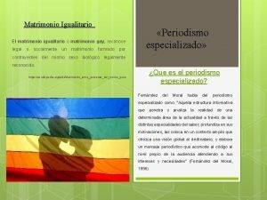 Matrimonio Igualitario El matrimonio igualitario o matrimonio gay