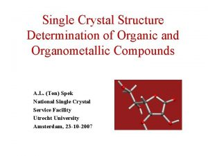 Single Crystal Structure Determination of Organic and Organometallic