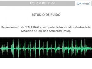 ESTUDIO DE RUIDO Requerimiento de SEMARNAT como parte