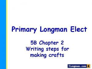 Primary Longman Elect 5 B Chapter 2 Writing