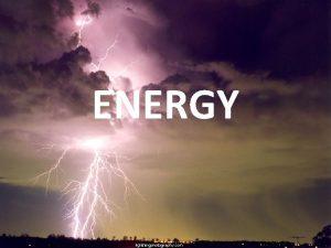 ENERGY ENERGY CHART Definition WORK POWER ENERGY Transfer