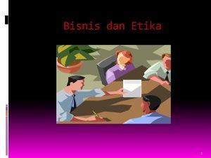 Bisnis dan Etika 1 Mitos Bisnis Amoral Mitos