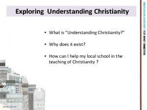 Exploring Understanding Christianity What is Understanding Christianity Why
