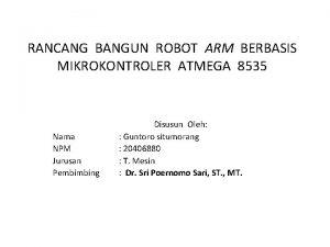 RANCANG BANGUN ROBOT ARM BERBASIS MIKROKONTROLER ATMEGA 8535