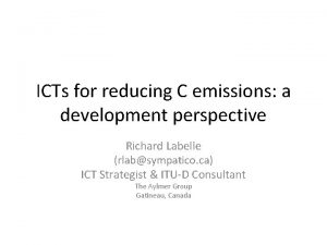 ICTs for reducing C emissions a development perspective