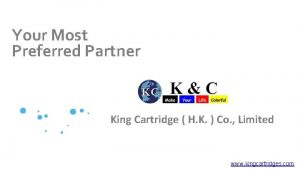 Your Most Preferred Partner King Cartridge H K