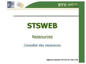STSWEB Ressources Consulter des ressources Diffusion Nationale TOULOUSE