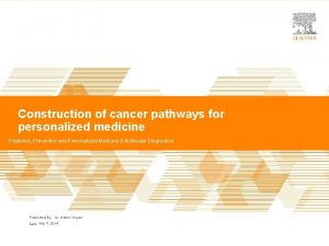 Construction of cancer pathways for personalized medicine Predictive