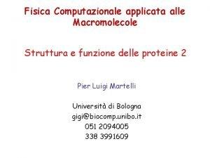 Fisica Computazionale applicata alle Macromolecole Struttura e funzione