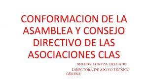 CONFORMACION DE LA ASAMBLEA Y CONSEJO DIRECTIVO DE