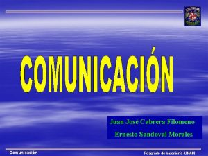 Juan Jos Cabrera Filomeno Ernesto Sandoval Morales Comunicacin