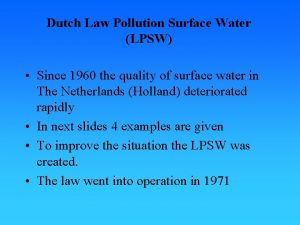 Dutch Law Pollution Surface Water LPSW Since 1960