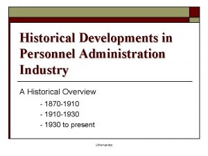 Historical Developments in Personnel Administration Industry A Historical