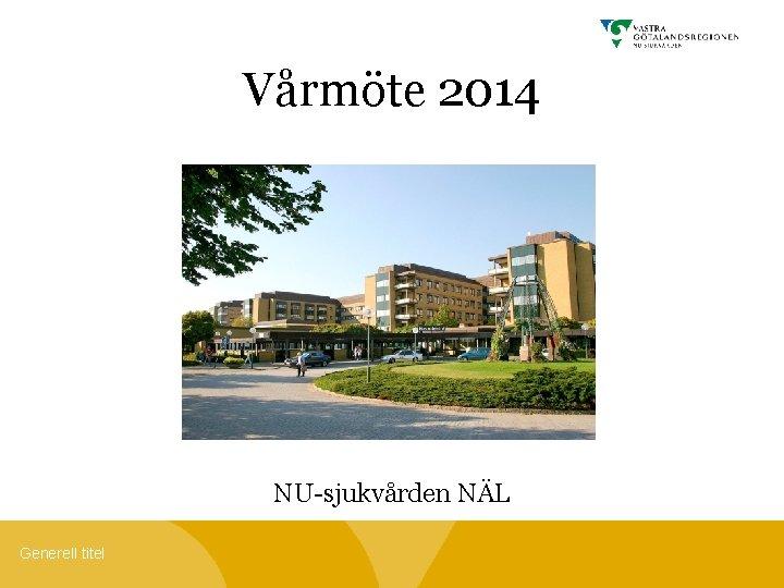 Vrmte 2014 NUsjukvrden NL Generell titel Upptagningsomrde Ca