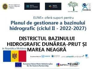 EUWI ofer suport pentru Planul de gestionare a