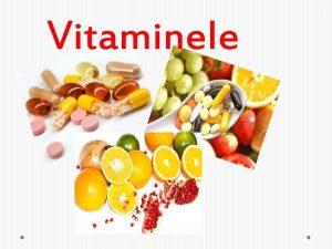 Vitaminele la mome Definitie Vitaminele sunt substane chimice