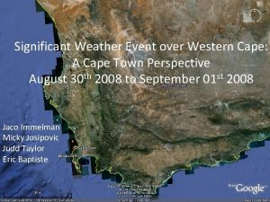 Significant Weather Event over Western Cape A Cape