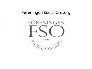 Freningen Social Omsorg Freningen Social Omsorg med anor