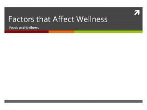 Factors that Affect Wellness Foods and Wellness Why