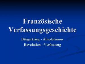 Franzsische Verfassungsgeschichte Brgerkrieg Absolutismus Revolution Verfassung Der religise