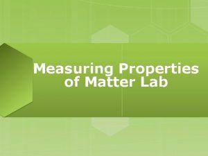 Measuring Properties of Matter Lab VOCABULARY REVIEW Matter