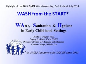 Highlights from 2014 OMEP World Assembly Cork Ireland