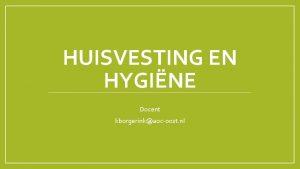 HUISVESTING EN HYGINE Docent kborgerinkaocoost nl Wikiwijs Link