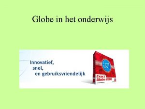 Globe in het onderwijs Globe in het onderwijs