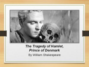 The Tragedy of Hamlet Prince of Denmark By