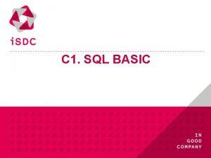 C 1 SQL BASIC SQL Structured Query Language