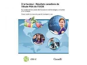 PISA 2012 Rsultats du Canada 2 Le PISA