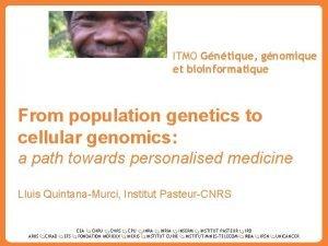 ITMO Gntique gnomique et bioinformatique From population genetics