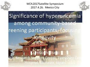 WCN 2017 Satellite Symposium 2017 4 26 Mexico