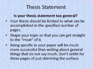 Thesis Statement Is your thesis statement too general