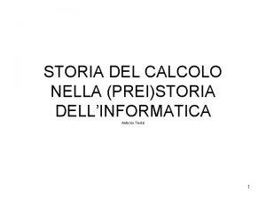 STORIA DEL CALCOLO NELLA PREISTORIA DELLINFORMATICA Antonio Teolis