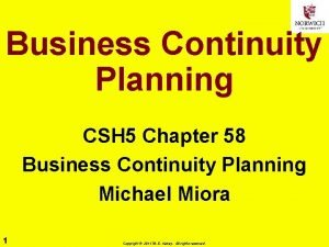 Business Continuity Planning CSH 5 Chapter 58 Business
