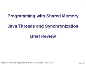 Programming with Shared Memory Java Threads and Synchronization